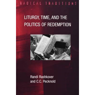 Liturgy, Time and the Politics of Redemption (BOK)