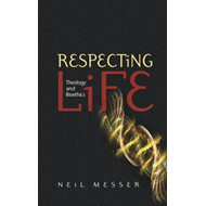Respecting Life: Theology and Bioethics (BOK)