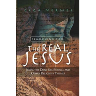 Searching for the Real Jesus: Jesus, the Dead Sea Scrolls and Other Religious Themes (BOK)