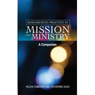 Researching Practice in Mission and Ministry (BOK)