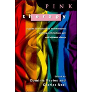 Pink Therapy: A Guide for Counsellors and Therapists Working with Lesbian, Gay and Bisexual Clients (BOK)