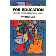 For Education: Towards Critical Educational Inquiry (BOK)