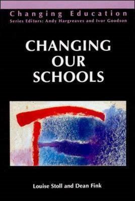 Changing Our Schools: Linking School Effectiveness and School Improvement (BOK)