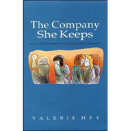 Company She Keeps: An Ethnography of Girls' Friendships (BOK)