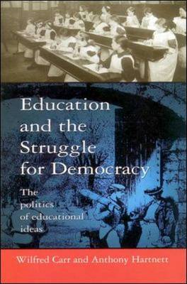 Education and the Struggle for Democracy: The Politics of Educational Ideas (BOK)