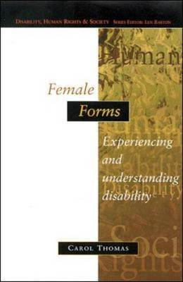 Female Forms: Experiencing and Understanding Disability (BOK)