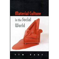 Material Culture in the Social World: Values, Activities, Lifestyles (BOK)