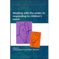 Working with the Under Threes: Responding to Children's Needs (BOK)