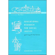 Educational Research for Social Justice: Getting Off the Fence (BOK)