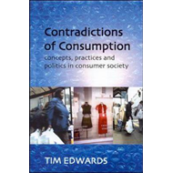 Contradictions of Consumption: Concepts, Practices and Politics in Consumer Society (BOK)