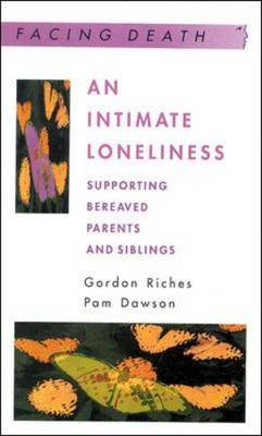 Intimate Loneliness: Supporting Bereaved Parents and Siblings (BOK)