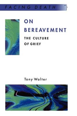 On Bereavement: The Culture of Grief (BOK)