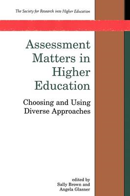 Assessment Matters in Higher Education: Choosing and Using Diverse Approaches (BOK)
