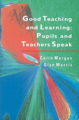 Good Teaching and Learning: Pupils and Teachers Speak (BOK)
