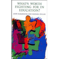 What's Worth Fighting for in Education (BOK)