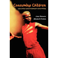 Consuming Children: Education - Entertainment - Advertising (BOK)