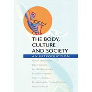 The Body, Culture and Society: An Introduction (BOK)