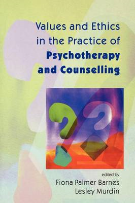 Values and Ethics in the Practice of Psychotherapy and Counselling (BOK)