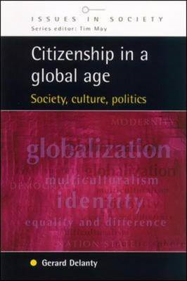 Citizenship in a Global Age: Society, Culture, Politics (BOK)