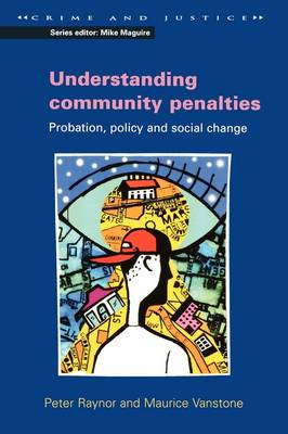 Understanding Community Penalties: Probation, Policy and Social Change (BOK)