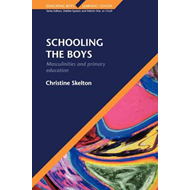 Schooling the Boys: Masculinities and Primary Education (BOK)