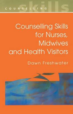 Counselling Skills For Nurses, Midwives and Health Visitors (BOK)