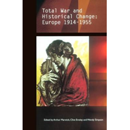 Total War and Historical Change: Europe, 1914-1955 (BOK)