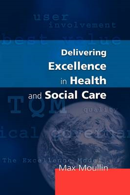 Delivering Excellence In Health And Social Care (BOK)