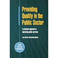 Providing Quality in the Public Sector: A Practical Approach to Improving Public Services (BOK)
