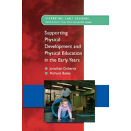 Supporting Physical Development and Physical Education in the Early Years (BOK)