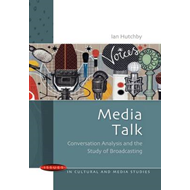 Media Talk: Conversation Analysis and the Study of Broadcast (BOK)