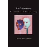 The Child Abusers: Research and Controversy (BOK)