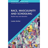 Race, Masculinity and Schooling: Muslim Boys and Education (BOK)