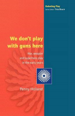 WE DON'T PLAY WITH GUNS HERE (BOK)
