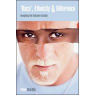 Race Ethnicity and Difference: Imagining the Inclusive Society (BOK)