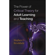 Power of Critical Theory for Adult Learning and Teaching (BOK)