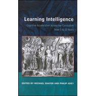 Learning Intelligence: Cognitive Acceleration Across the Curriculum from 5 to 15 Years (BOK)