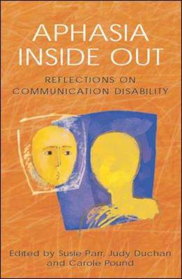 Aphasia Inside Out: Reflections on Communication Disability (BOK)