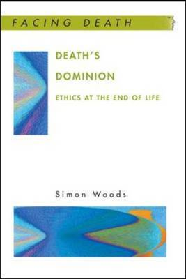 Death's Dominion: Ethics at the End of Life (BOK)