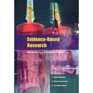 Evidence Based Research: Dilemmas and Debates in Healthcare Research (BOK)