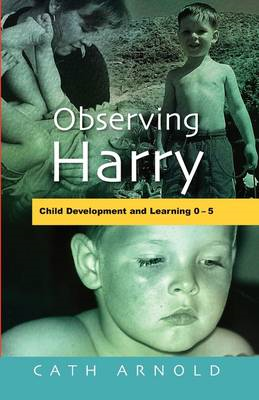 Observing Harry: Child Development and Learning 2-5 (BOK)