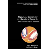 Rigour and Complexity in Educational Research: Conceptualizing the Bricolage (BOK)