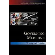 Governing Medicine: Theory and Practice (BOK)