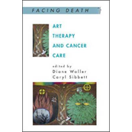 Art Therapy and Cancer Care (BOK)