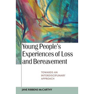 Young People's Experiences of Loss and Bereavment: Towards an Interdisciplinary Approach (BOK)