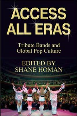 Access All Eras: Tribute Bands and Global Pop Culture (BOK)