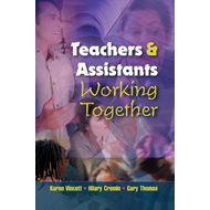 Teachers and Assistants Working Together: A Handbook (BOK)