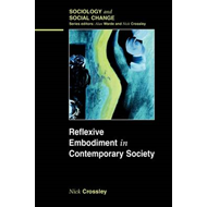 Reflexions in the Flesh: The Body in Late Modern Society (BOK)