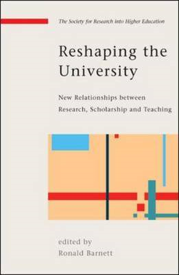 Reshaping the University: New Relationships Between Research, Scholarship and Teaching (BOK)