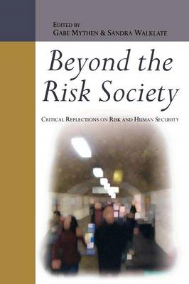 Beyond the Risk Society: Critical Reflections on Risk and Hu (BOK)